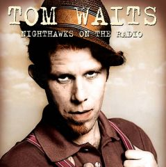 Nighthawks On The Radio - CD / Tom Waits / 2014