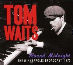 Round Midnight - The Minneapolis Broadcast 1975 - CD / Tom Waits / 2011