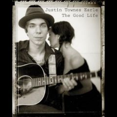 The Good Life - CD / Justin Townes Earle / 2008