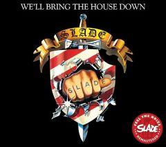 We'll Bring The House Down (Bonus tracks) - cd / Slade / 1981 / 2007