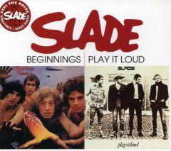 Beginnings / Play It Loud - cd / Slade / 1970