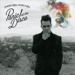 Too Weird To Live, Too Rare To Die - LP / Panic At The Disco / 2013
