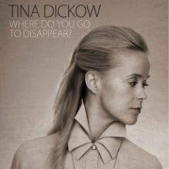 Where Do You Go To Disappear - CD / Tina Dickow / 2012