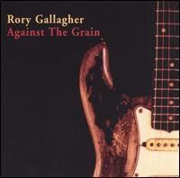 Against The Grain - cd / Rory Gallagher / 1975