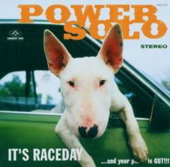It's Raceday… And Your Pus** is Gut! - LP / Powersolo / 2004
