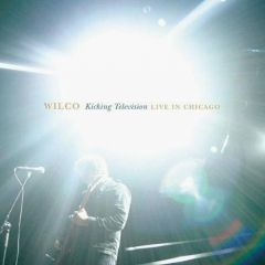 Kicking Television - Live In Chicago (2CD) / Wilco / 2005