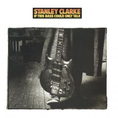 If This Bass Could Only Talk - CD / Stanley Clarke / 1988 / 2019