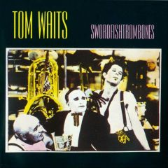 Swordfishtrombones - CD / Tom Waits / 1983