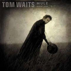 Mule Variations - 2LP / Tom Waits / 1999 / 2017