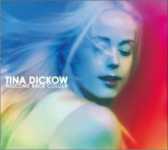 Welcome Back Colour - 2CD / Tina Dickow / 2010