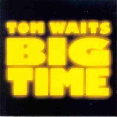 Big Time - cd / Tom Waits / 1998