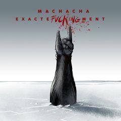 ExacteFUCKINGment - 2LP / Machacha / 2020