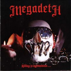 Killing Is My Business …. And Business Is Good! - cd / Megadeth / 2011