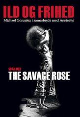 Ild Og Frihed - Bog / The Savage Rose / 2018