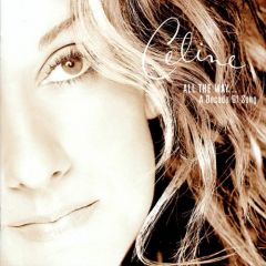 All The Way… A Decade Of Song - CD / Celine Dion / 1999