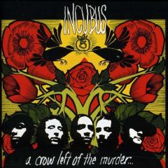 A Crow Left Of The Murder ... - 2LP / Incubus / 2004/2013