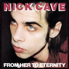 From Her To Eternity - CD / Nick Cave (& The Bad Seeds) / 1984