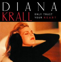 Only Trust Your Heart - CD / Diana Krall / 1995