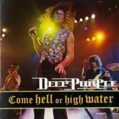 Come Hell Or High Water - CD / Deep Purple / 1994