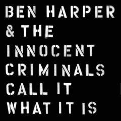 Call It What It Is - LP / Ben Harper & The Innocent Criminals / 2016