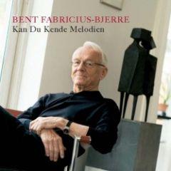 Kan Du Kende Melodien - CD / Bent Fabricius-Bjerre / 2005