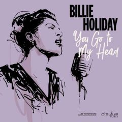 You Go To My Head - CD / Billie Holiday / 2007 / 2018