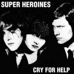 Cry For Help - LP (RSD 2017) / Super Heroines / 1982 / 2017