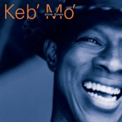 Slow Down - CD / Keb' Mo' / 1998