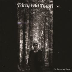 No Returning Home - LP / Dirty Old Town / 2013