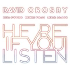 Here If You Listen - CD / David Crosby  / 2018