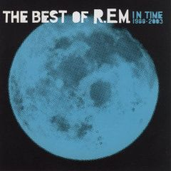 The Best Of R.E.M. - In Time 1988-2003  - CD / R.E.M. / 2003
