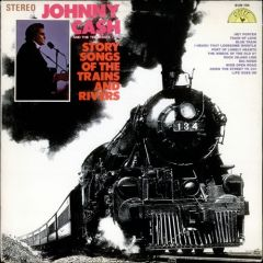 Story Songs Of The Trains And Rivers - LP / Johnny Cash / 1969