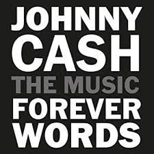 Johnny Cash: Forever Words - The Music - CD / Various Artists | Johnny Cash Tribute / 2018