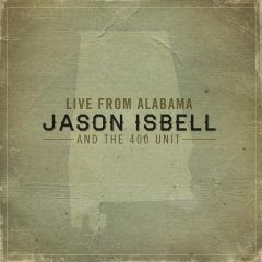 Live From Alabama - 2LP / Jason Isbell And The 400 Unit / 2012
