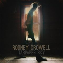Tarpaper Sky - cd / Rodney Crowell / 2014