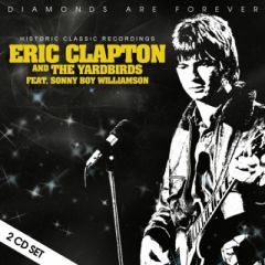 Historic Classic Recordings (Diamonds Are Forever) - 2CD / Eric Clapton | The Yardbirds / 2018