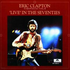 Timepieces vol. II - Live in the seventies - LP / Eric Clapton / 1983