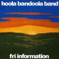 Fri information - LP / Hoola Bandoola Band / 1975