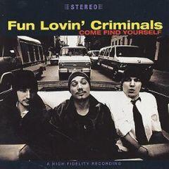 Come Find Yourself - LP / Fun Lovin' Criminals / 1996/2014