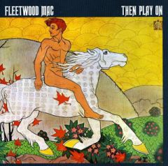 Then Play On - LP / Fleetwood Mac / 1969/2015