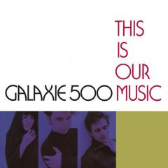 This Is Our Music - LP / Galaxie 500 / 1990 / 2009