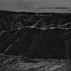 Raw Moon - LP / Gullo Gullo / 2019