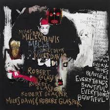 Everything Is Beautiful - CD / Miles Davis & Robert Glasper / 2016