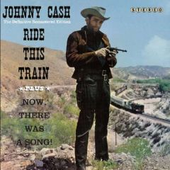 Ride This Train / Now There Was A Song - CD / Johnny Cash / 1959 / 2012