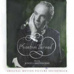 Phantom Thread (Original Motion Picture Soundtrack) - 2LP / Jonny Greenwood   Soundtrack / 2018