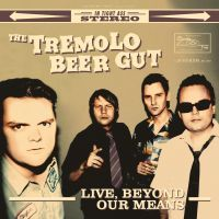 Live, Beyond Our Means - LP / Tremolo Beer Gut / 2015