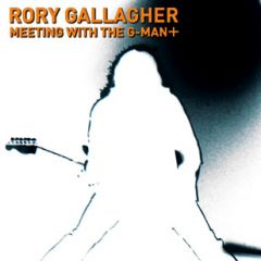 Meeting With The G-Man+ - CD / Rory Gallagher / 2003