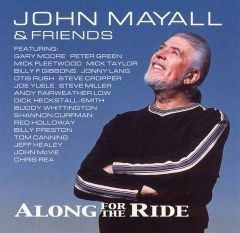 Along For The Ride - 2LP+CD / John Mayall & Friends / 2001 / 2019