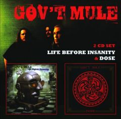 Life Before Insanity | Dose - 2CD / Gov't Mule / 2010