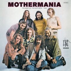 Mothermania - The Best Of The Mothers - LP / Frank Zappa & The Mothers Of Invention / 1969 / 2019